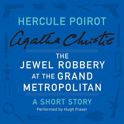The Jewel Robbery at the Grand Metropolitan, Agatha Christie