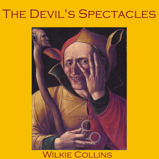 The Devil's Spectacles, Wilkie Collins