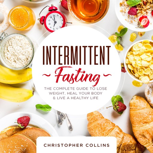 Intermittent Fasting, Christopher Collins