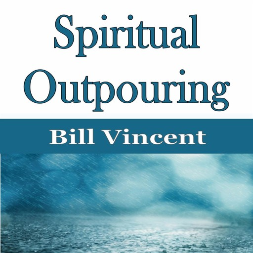 Spiritual Outpouring, Bill Vincent