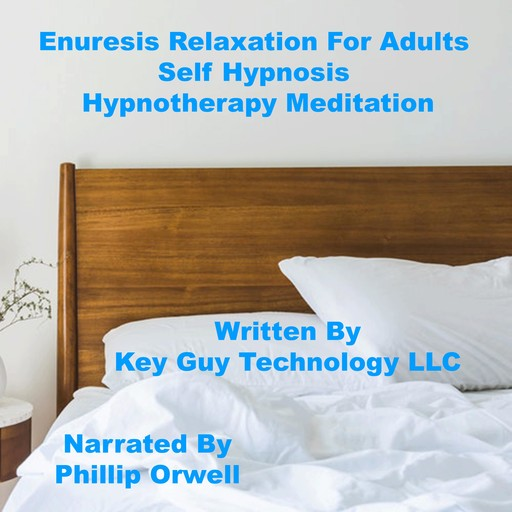 Enuresis For Adults Self Hypnosis Hypnotherapy Meditation, Key Guy Technology