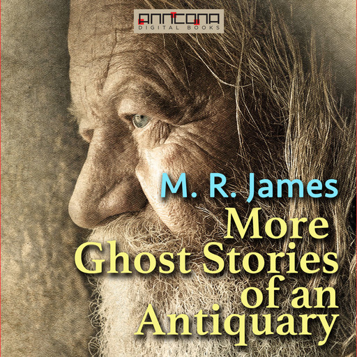 More Ghost Stories of an Antiquary, M.R.James