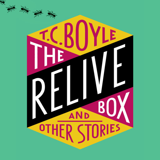 The Relive Box and Other Stories, T.C.Boyle