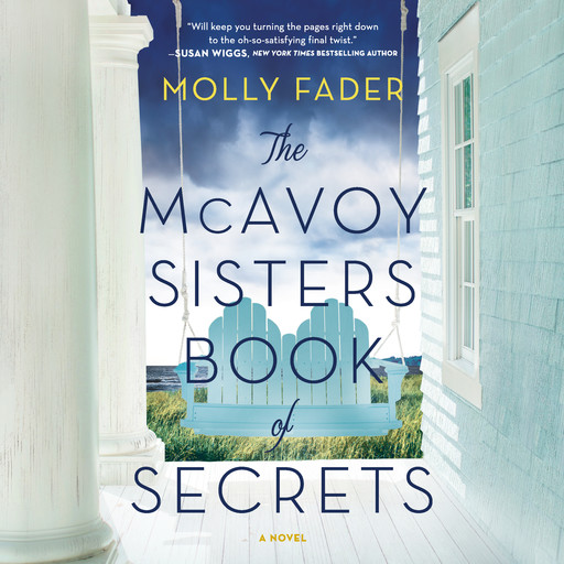 The McAvoy Sisters Book of Secrets, Molly Fader