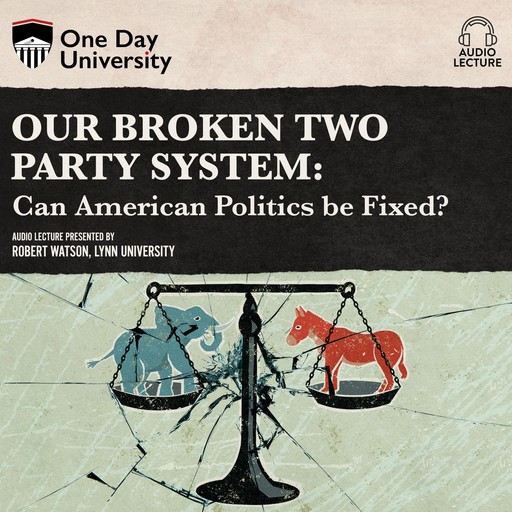 Our Broken Two Party System, Robert Watson