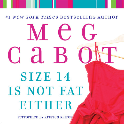 Size 14 Is Not Fat Either, Meg Cabot
