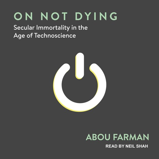 On Not Dying, Abou Farman