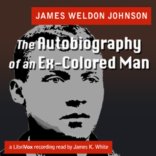The Autobiography of an Ex-Colored Man, James Weldon Johnson