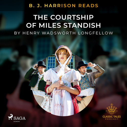 B. J. Harrison Reads The Courtship of Miles Standish, Henry Wadsworth Longfellow