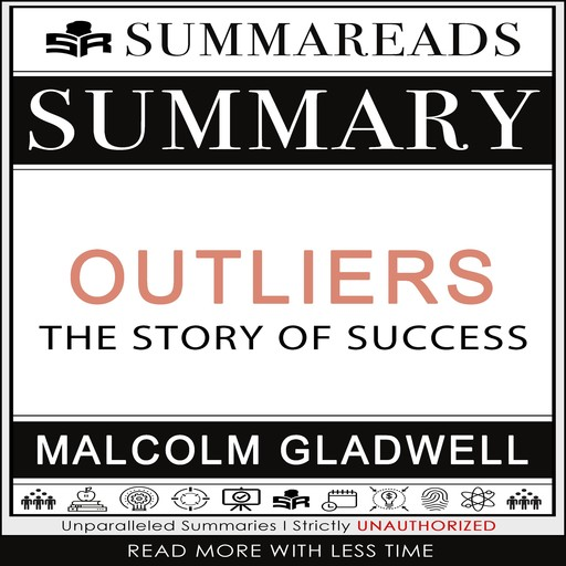 Summary of Outliers: The Story of Success by Malcolm Gladwell, Summareads Media