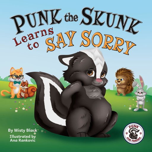 Punk the Skunk Learns to Say Sorry, Misty Black