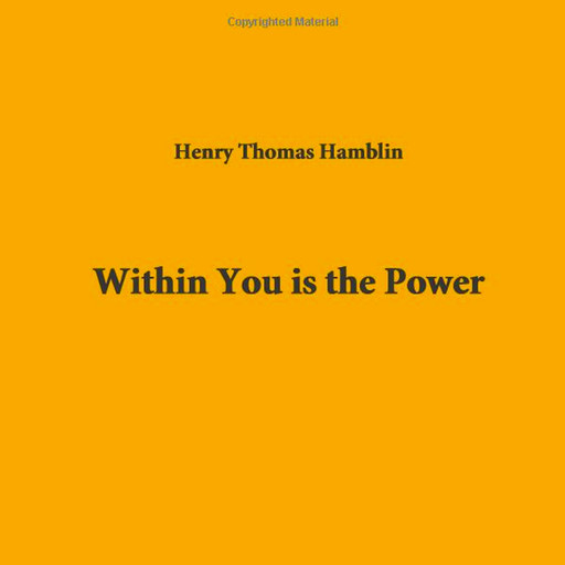 Within You Is The Power, Henry Thomas Hamblin