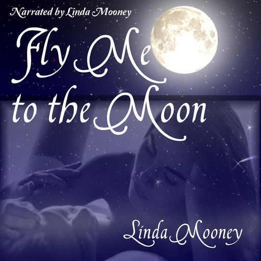 Fly Me to the Moon, Linda Mooney