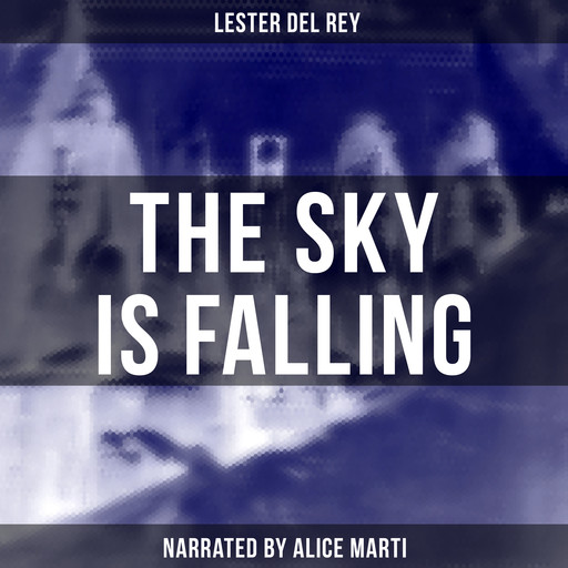 The Sky Is Falling, Lester Del Rey