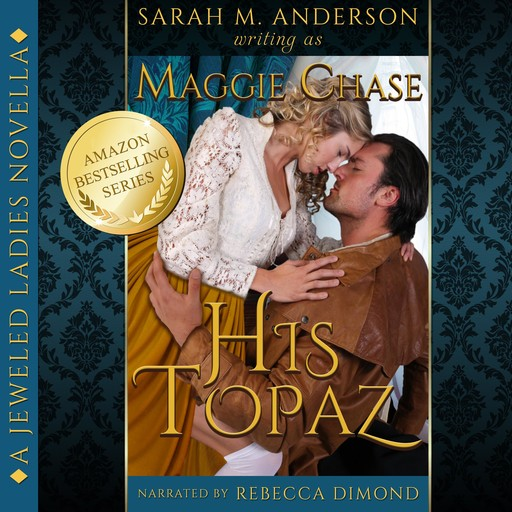 His Topaz, Maggie Chase, Sarah M. Anderson