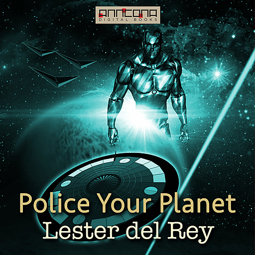 Police Your Planet, Lester Del Rey