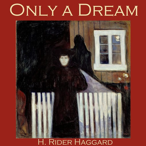 Only a Dream, Henry Rider Haggard