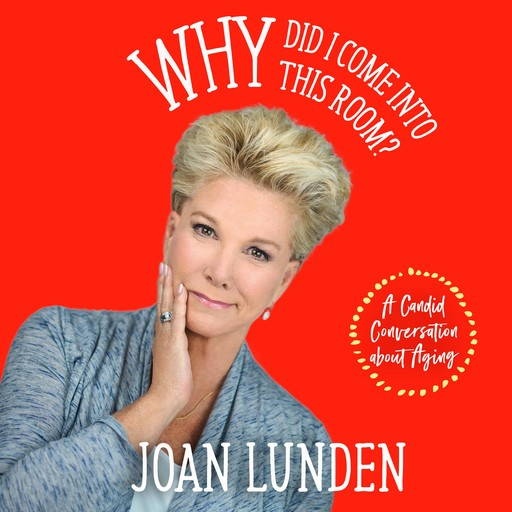 Why Did I Come into This Room?, Joan Lunden
