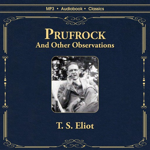 Prufrock and Other Oberservations, T.S.Eliot