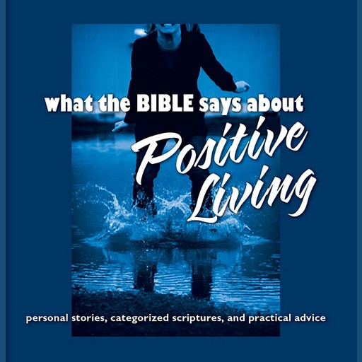What the Bible Says About Positive Living, Oasis Audio