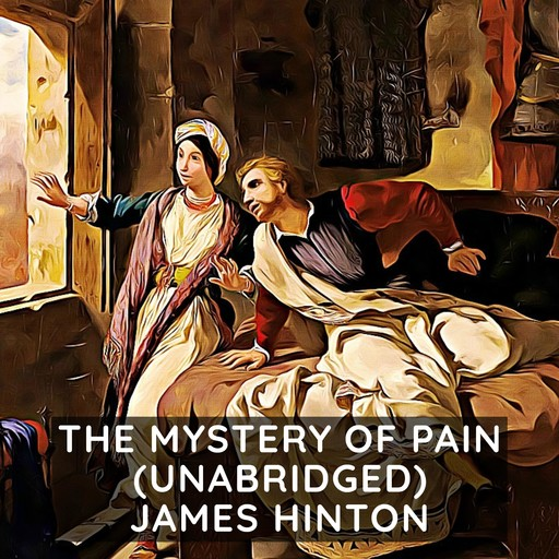 The Mystery of Pain (Unabridged), James Hinton