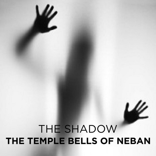 The Temple Bells of Neban, The Shadow