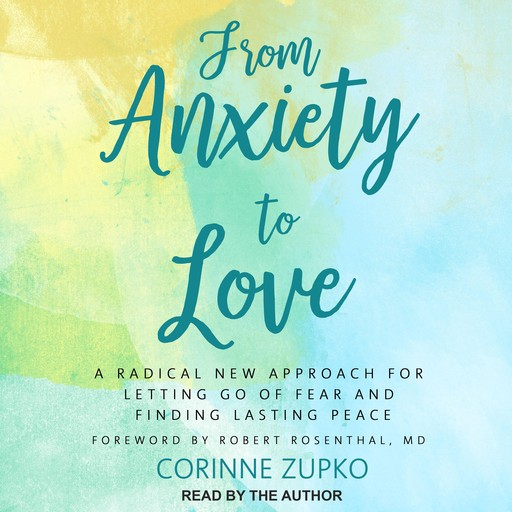 From Anxiety to Love, LPC, Corinne Zupko, EdS