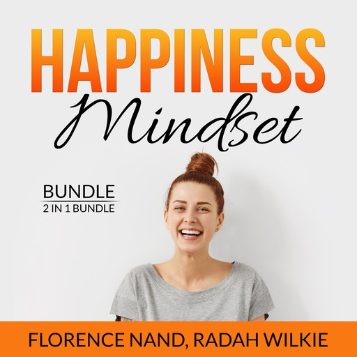 Happiness Mindset Bundle, 2 in 1 Bundle: Happy Inside, Happy by Design, Florence Nand, Radah Wilkie