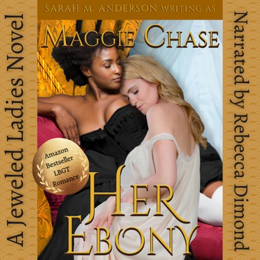 Her Ebony, Maggie Chase, Sarah M. Anderson