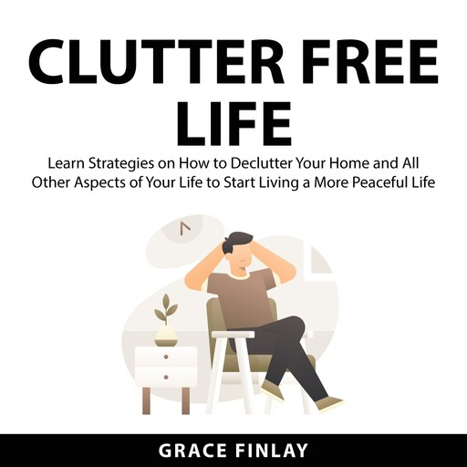 Clutter Free Life, Grace Finlay