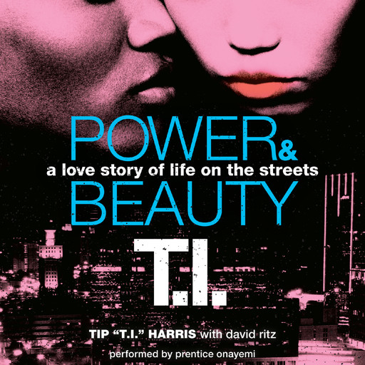 Power & Beauty, David Ritz, Tip 'T.I. ' Harris