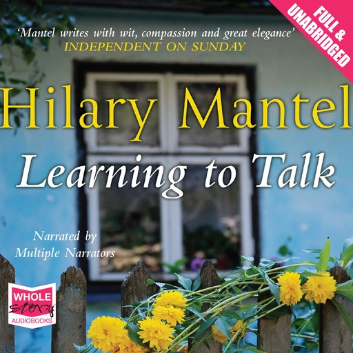 Learning to Talk, Hilary Mantel