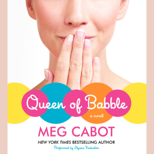 Queen of Babble, Meg Cabot
