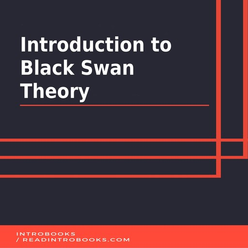 Introduction to Black Swan Theory, Introbooks Team