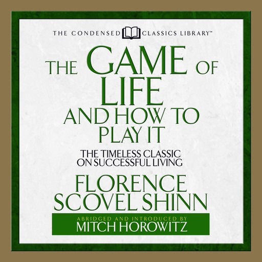 The Game of Life and How to Play It, Florence Scovel Shinn, Mitch Horowitz