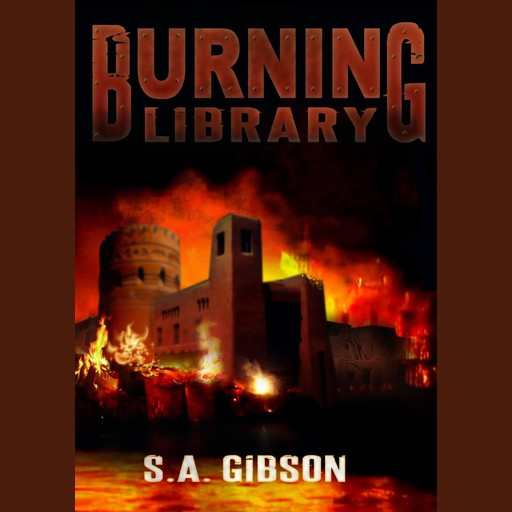 Burning Library, S.A. Gibson