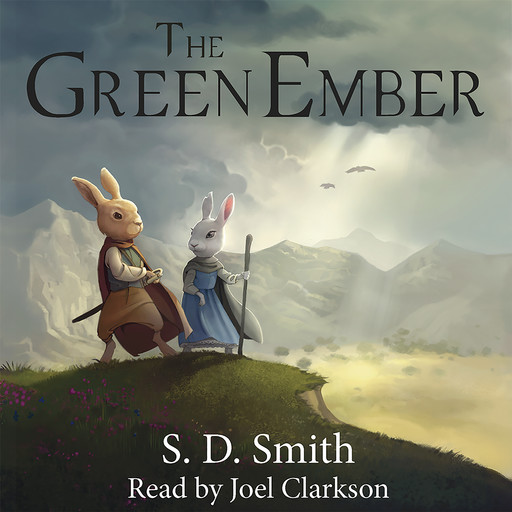 The Green Ember: The Green Ember Book I, S.D. Smith
