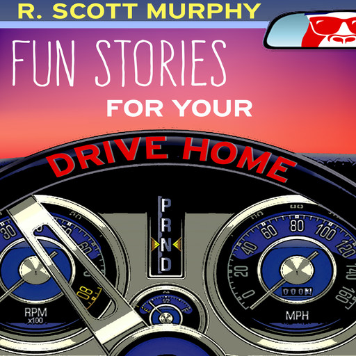Fun Stories For Your Drive Home, R.Scott Murphy