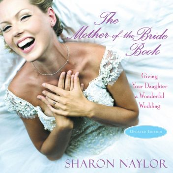 The Mother-of-the-Bride Book, Sharon Naylor