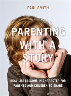 Parenting with a Story, Paul Smith