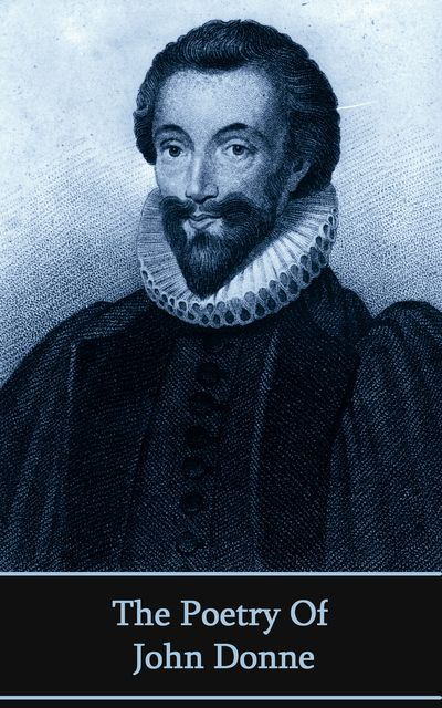 The Poetry of John Donne, John Donne