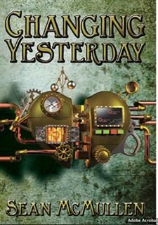 Changing Yesterday, Sean McMullen