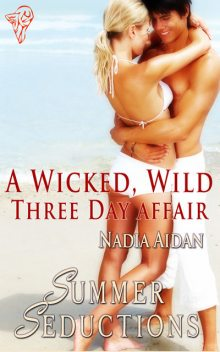 A Wicked, Wild Three Day Affair, Nadia Aidan