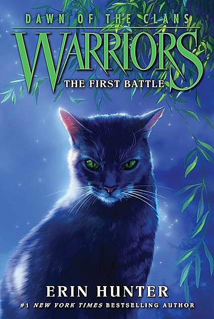 Warriors: Dawn of the Clans #3: The First Battle, Erin Hunter