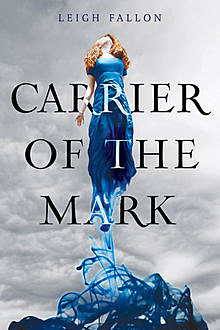 Carrier of the Mark, Leigh Fallon