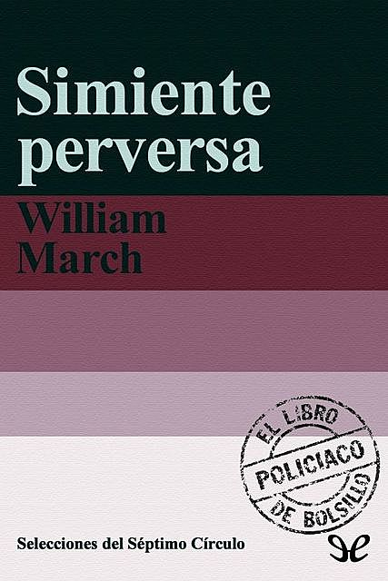 Simiente perversa, William March