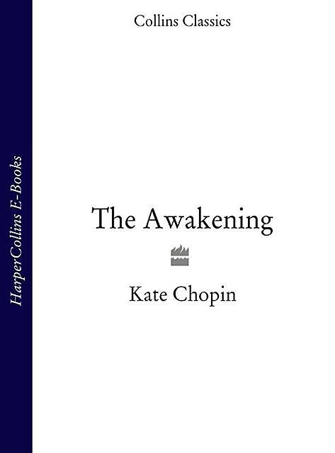 The Awakening, Kate Chopin
