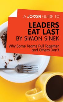 A Joosr Guide to… Leaders Eat Last by Simon Sinek, Joosr