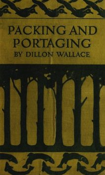 Packing and Portaging, Dillon Wallace