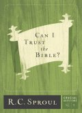 Can I Trust the Bible, R.C., Sproul